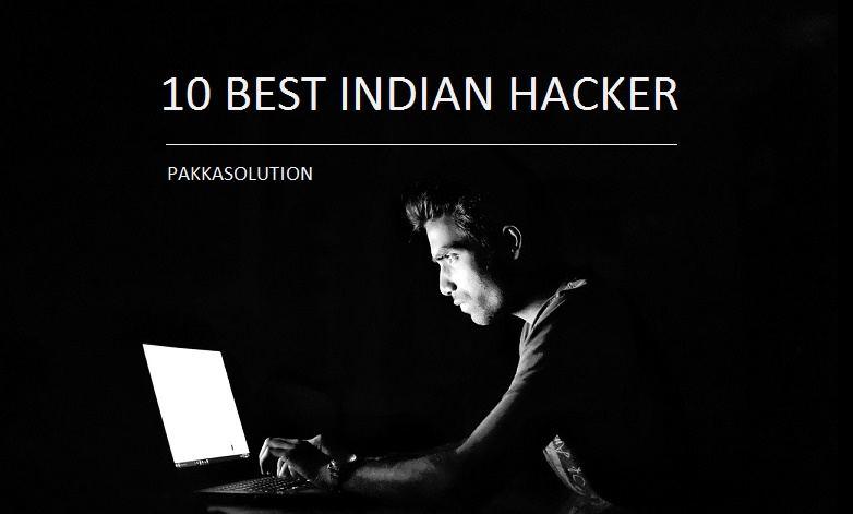 10 बेस्ट इंडियन हैकर जो करोड़ो रुपये कमा लेते है