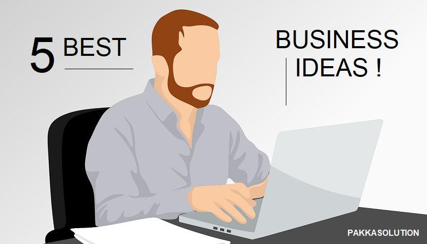 5 Small Business Ideas (लो इन्वेस्टमेंट में महीने के लाखो रूपये कमाये)